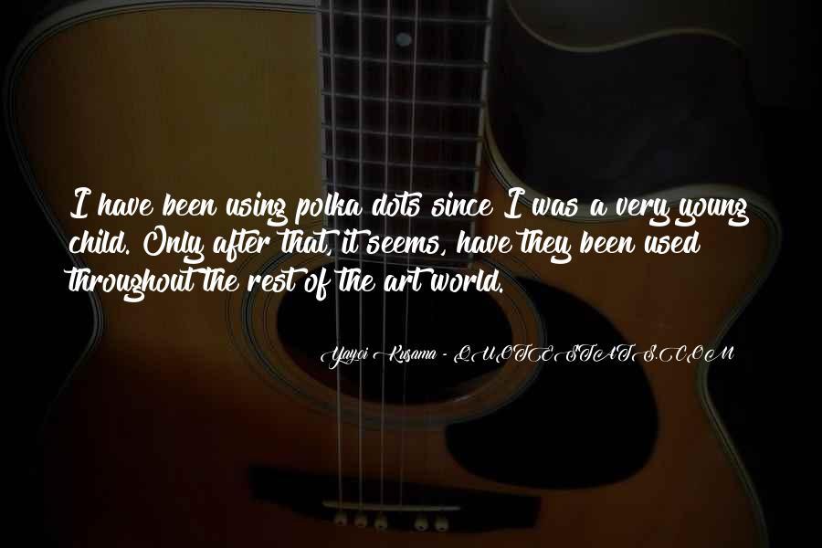 Kusama's Quotes #597529