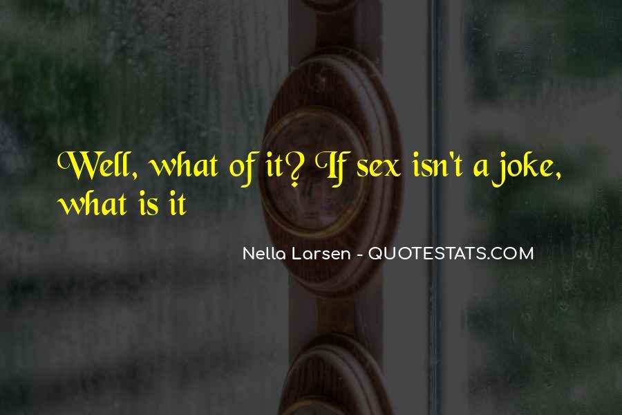 Larsen's Quotes #716200