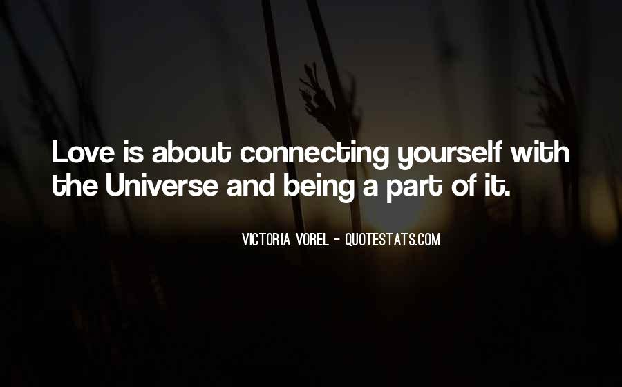 Quotes About Being Part Of The Universe #550079