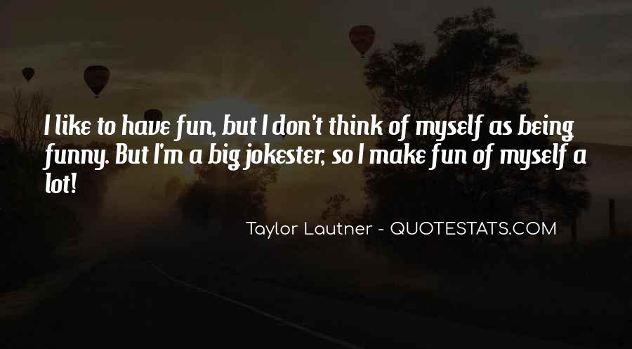 Lautner Quotes #218146