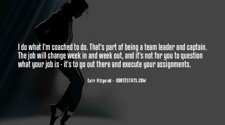 Quotes About Being Captain Of A Team #1794647