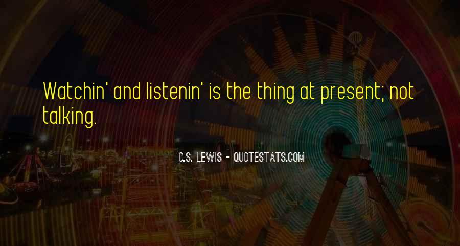 Listenin Quotes #1423712
