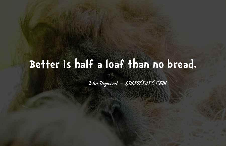 Loaf's Quotes #332667