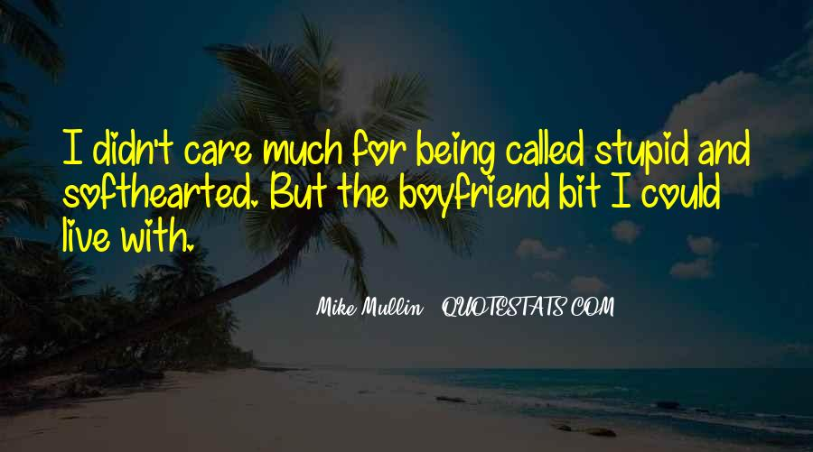 Quotes About Your Boyfriend Not Being There For You #1394263