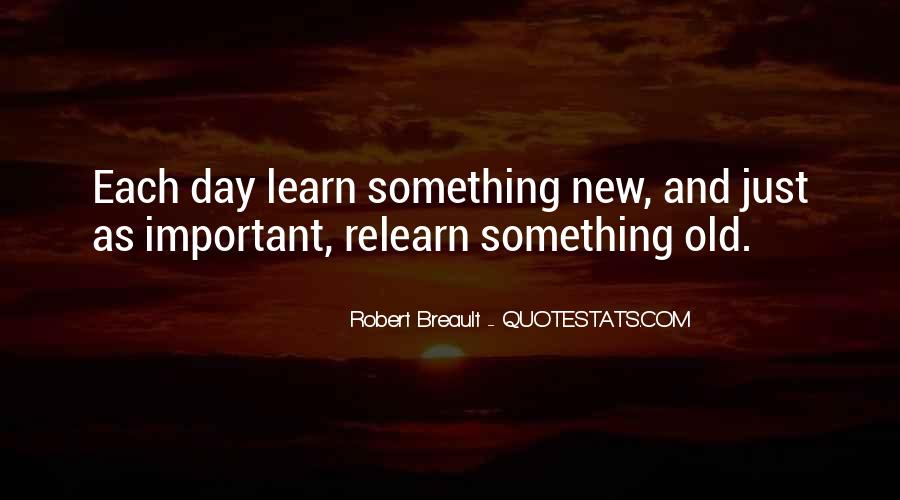 Quotes About Learning Something New #119030