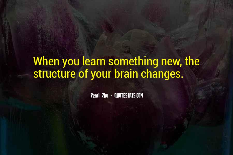 Quotes About Learning Something New #1466585