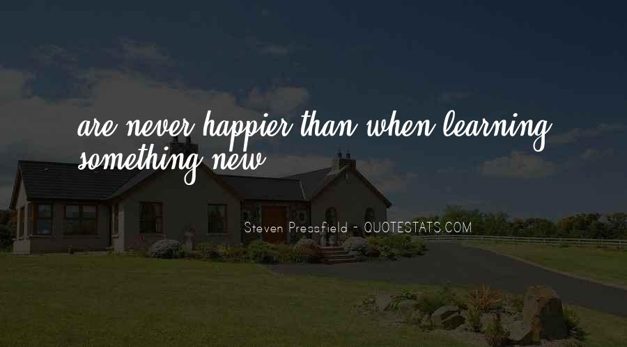 Quotes About Learning Something New #148548