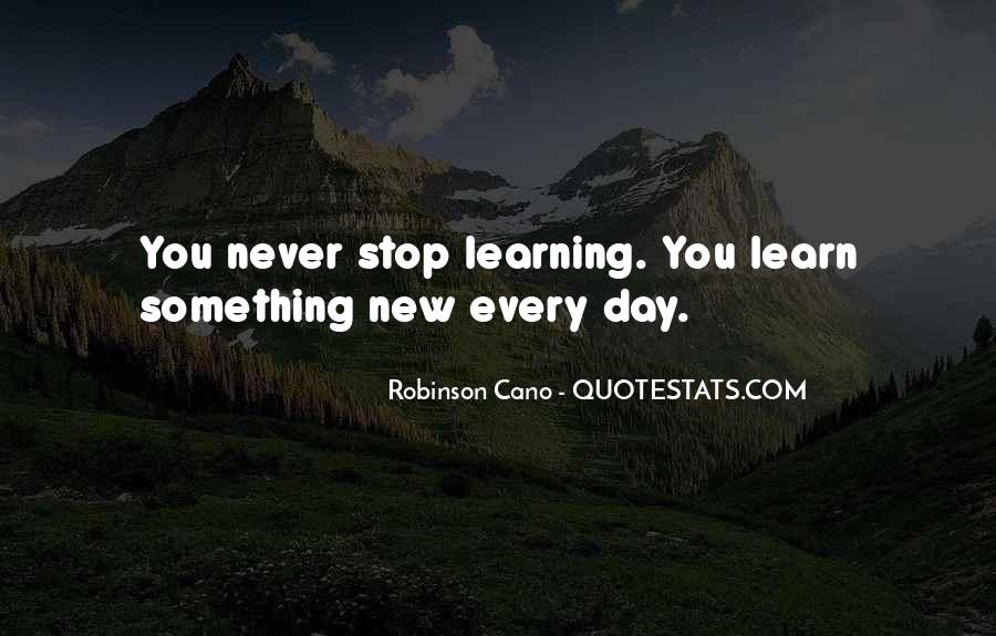 Quotes About Learning Something New #1644890