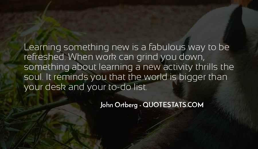 Quotes About Learning Something New #1795256