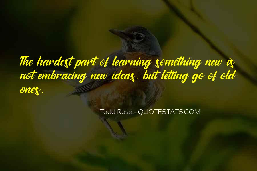 Quotes About Learning Something New #305903