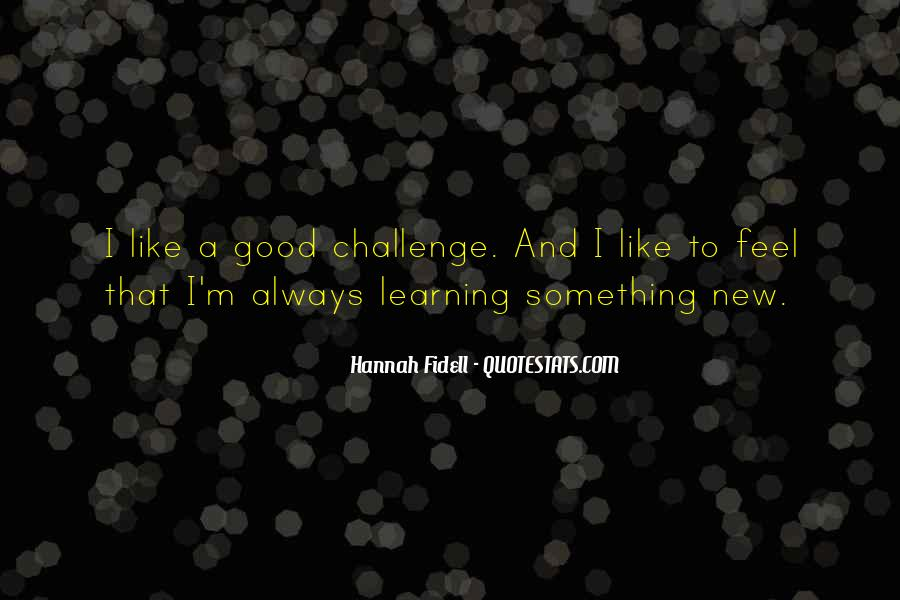 Quotes About Learning Something New #365643