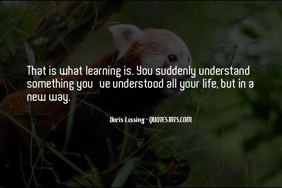 Quotes About Learning Something New #741646