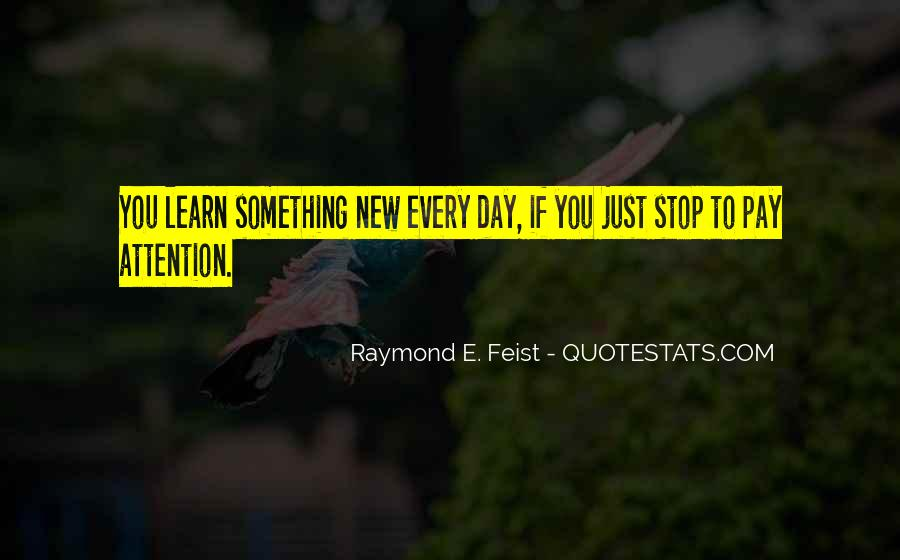 Quotes About Learning Something New #884301