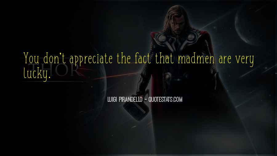 Madmen's Quotes #1019276