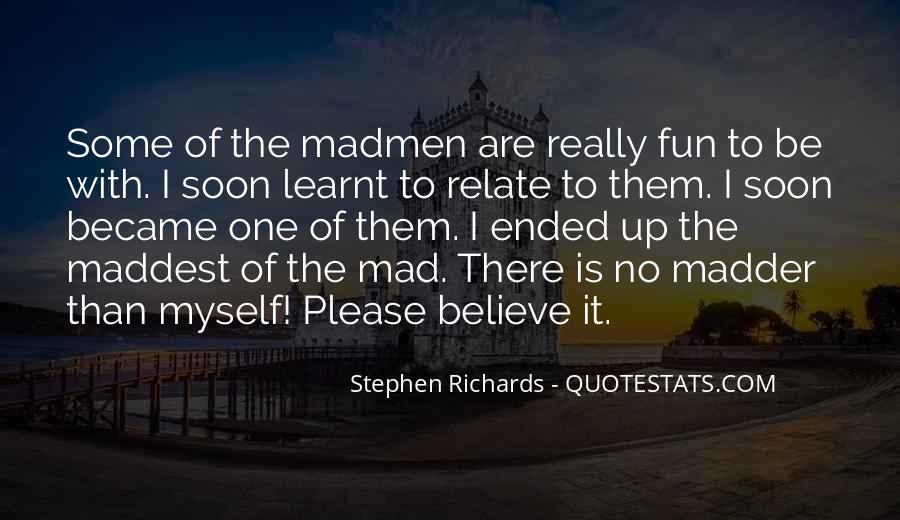 Madmen's Quotes #1031629