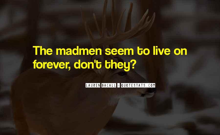 Madmen's Quotes #661466