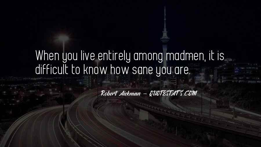 Madmen's Quotes #727897