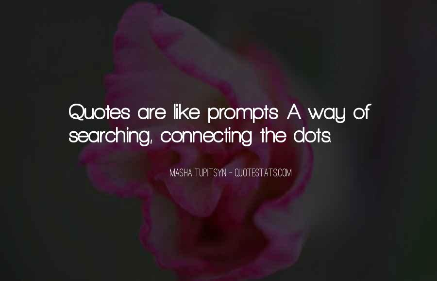 Quotes About Connecting The Dots #1168161