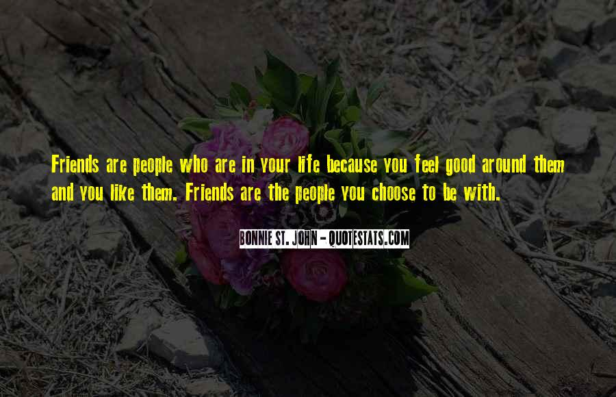 Quotes About Good Friends In Your Life #1360466
