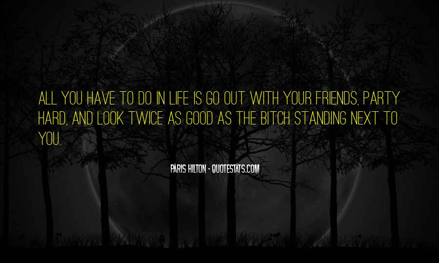 Quotes About Good Friends In Your Life #193126