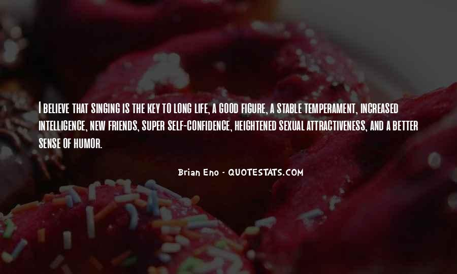Quotes About Good Friends In Your Life #364825