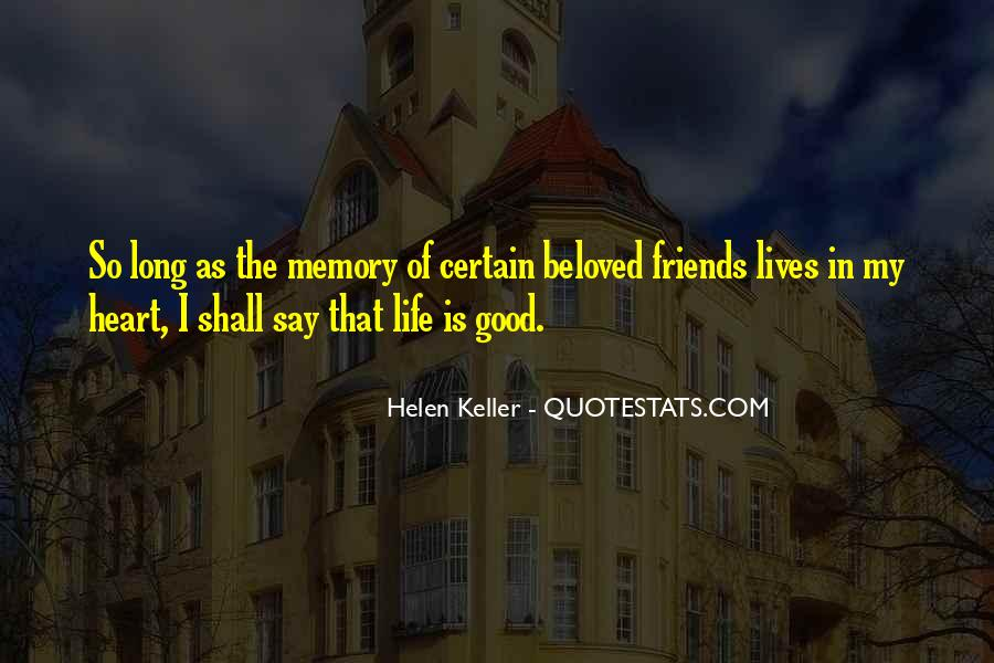 Quotes About Good Friends In Your Life #406236
