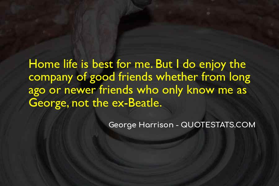Quotes About Good Friends In Your Life #517314
