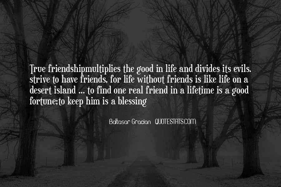 Quotes About Good Friends In Your Life #524697