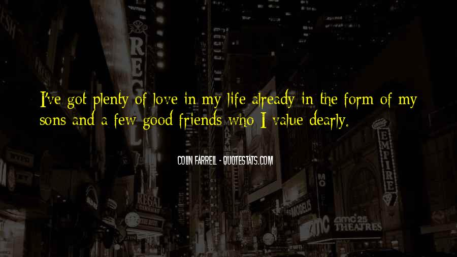Quotes About Good Friends In Your Life #648246