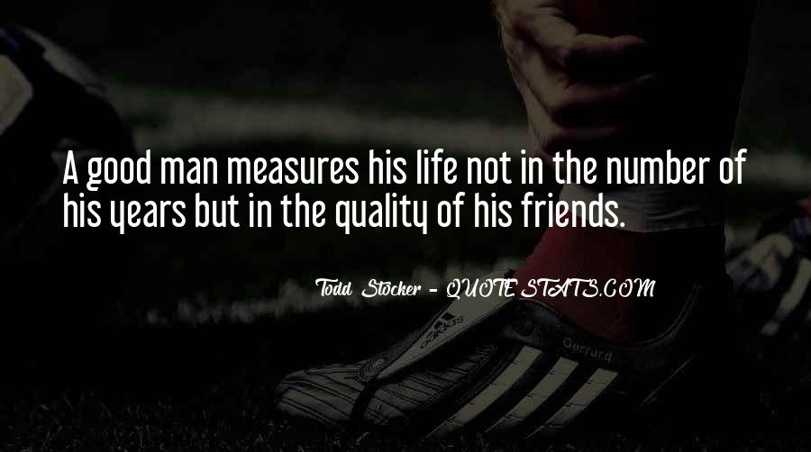 Quotes About Good Friends In Your Life #687703