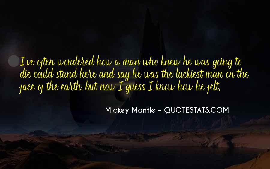 Mantle's Quotes #166687