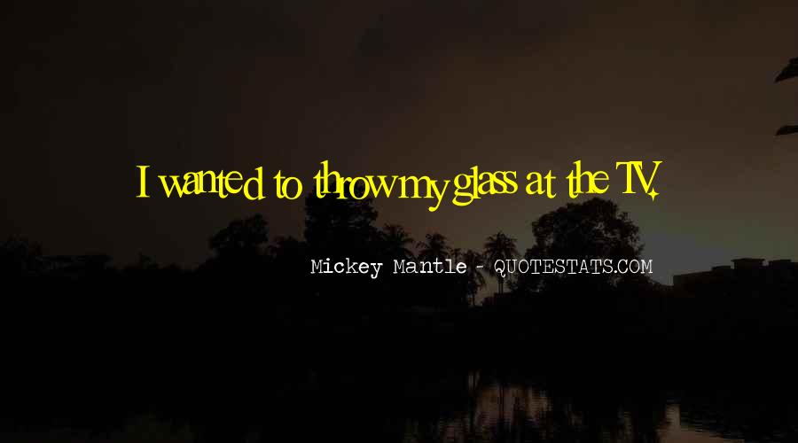 Mantle's Quotes #340177