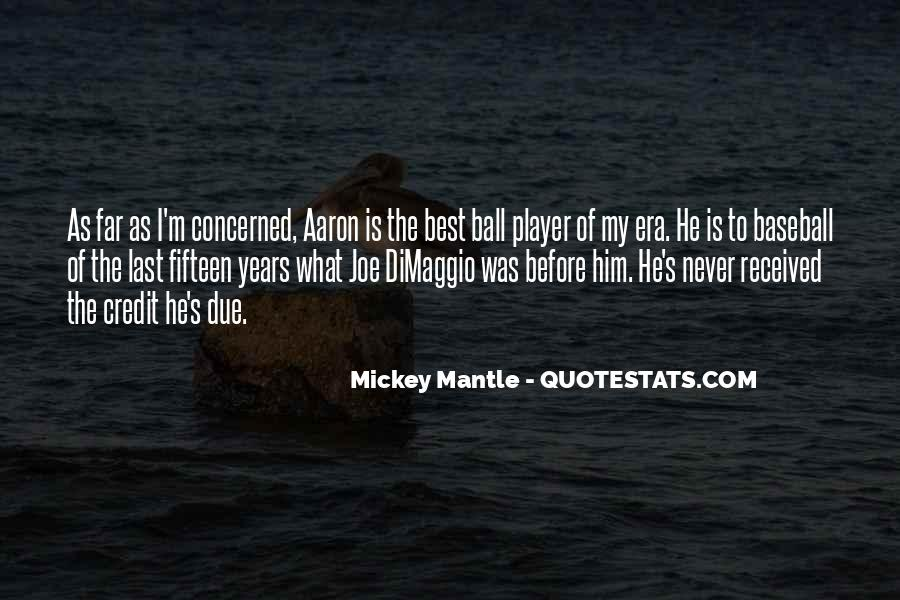 Mantle's Quotes #785374
