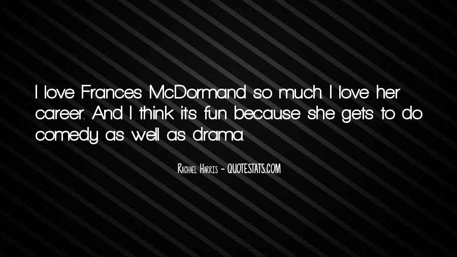 Mcdormand Quotes #605315