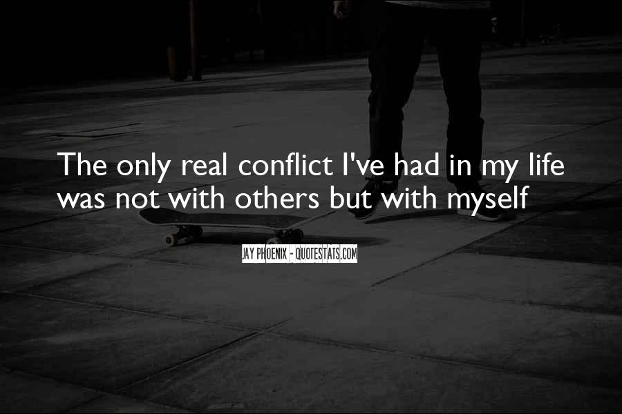 Quotes About Conflict With Others #96567