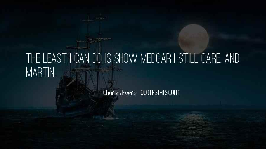 Medgar Quotes #615375