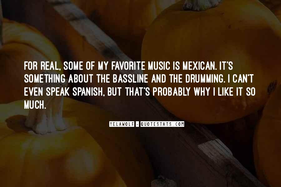 Mexican't Quotes #291495