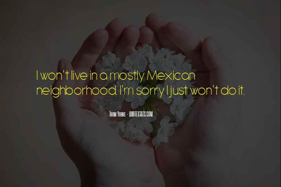 Mexican't Quotes #97566