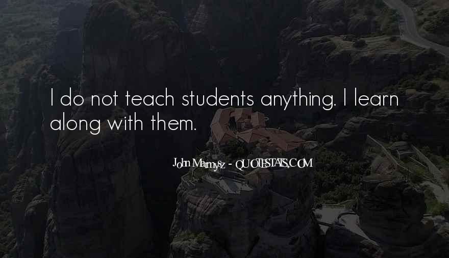 Quotes About Teaching Students #870347