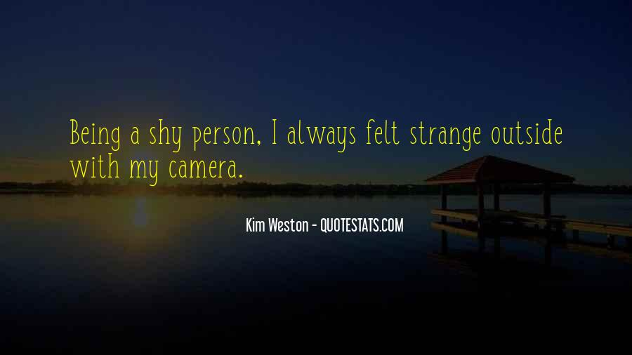 Quotes About Being Camera Shy #1766500