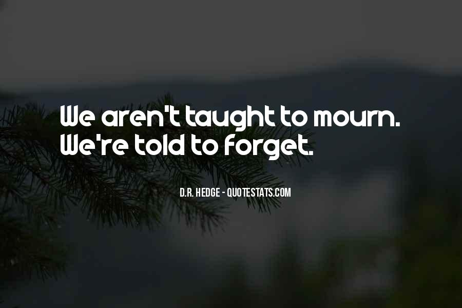 Mourn'd Quotes #1419608