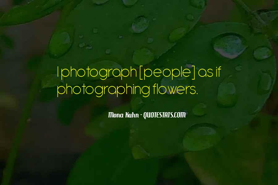 Quotes About Photographing Flowers #1303278