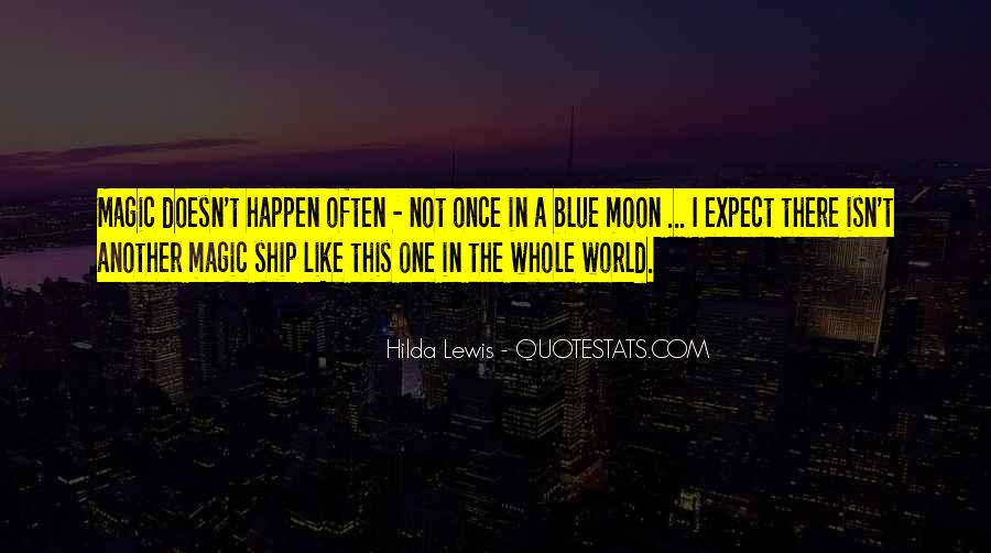 Quotes About Once In A Blue Moon #360738
