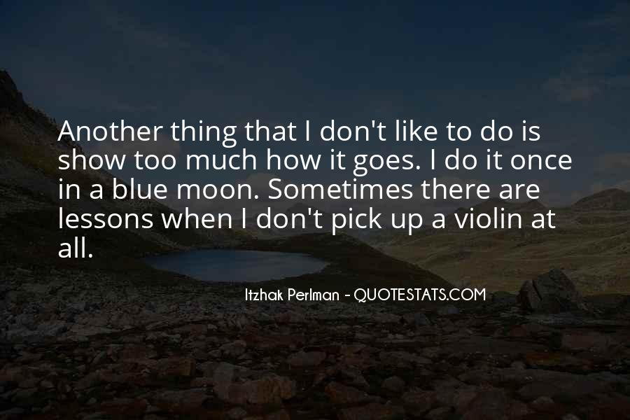 Quotes About Once In A Blue Moon #535199