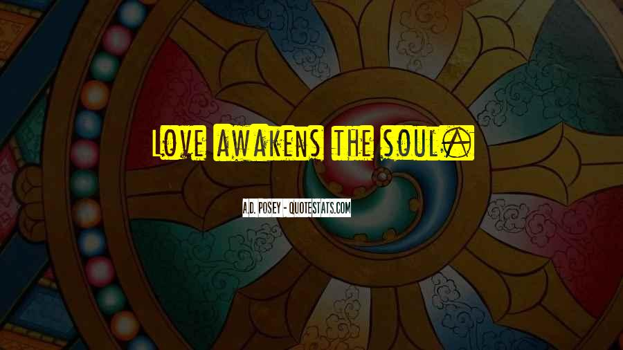 Quotes About Awakening Your Soul #239987