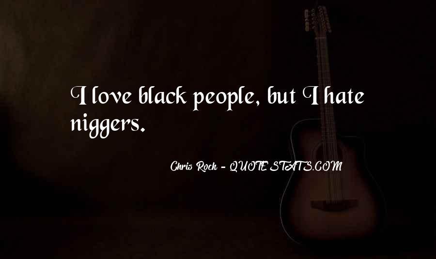 Niggers Quotes #738567