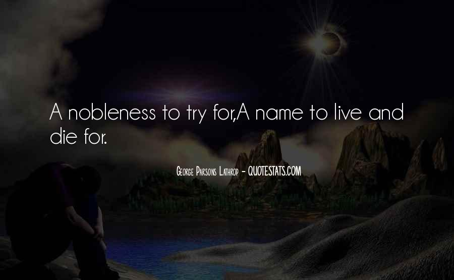Nobleness Quotes #1513682