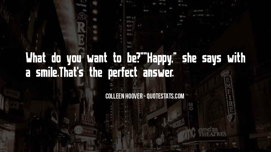 Quotes About Smile Be Happy #702316