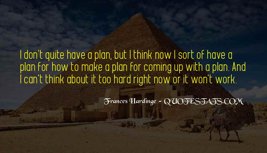 Quotes About A Plan Coming Together #1531322