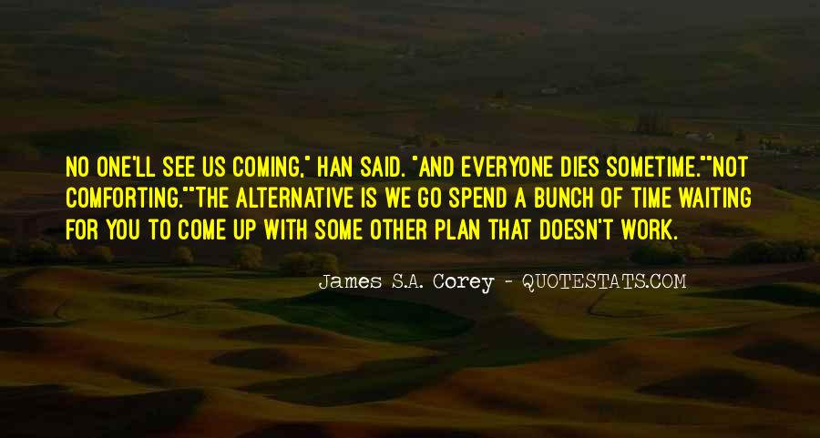 Quotes About A Plan Coming Together #512944